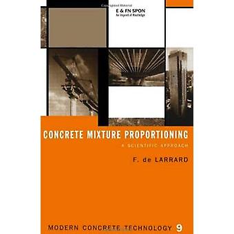 Concrete Mixture Proportioning A Scientific Approach by De Larrard & Francois