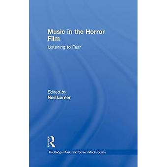 Music in the Horror Film Listening to Fear by Lerner & Neil