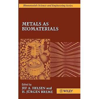 Metales como biomateriales por Helsen