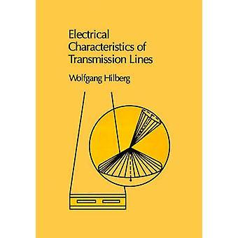 Elektriska egenskaper av Transmission Lines en introduktion till beräkningen av karakteristiska impedanser... av Hilberg & Wolfgang