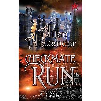 Checkmate Run by Alexander & Allan