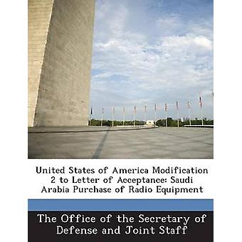 United States of America Modification 2 to Letter of Acceptance Saudi Arabia Purchase of Radio Equipment by The Office of the Secretary of Defense a