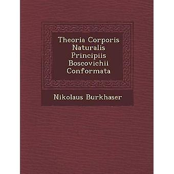 Theoria Corporis Naturalis Boscovichii Principiis Conformata por Burkhaser y Nikolaus