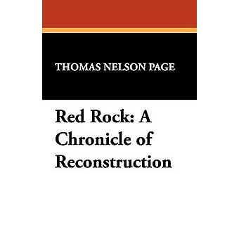 Red Rock A Chronicle of Reconstruction by Page & Thomas Nelson