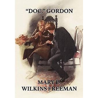 Doc. Gordon av Freeman & Mary E. & Wilkins