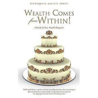 Wealth Comes From Within by MARTI & SECHIQUITA RATLIFF