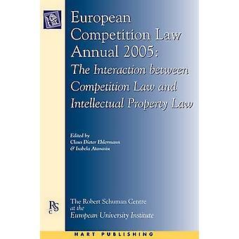 Europeisk tävling lag Årsredovisning 2005 samspelet mellan konkurrensrätt och immaterialrätt genom Ehlermann & Claus Dieter