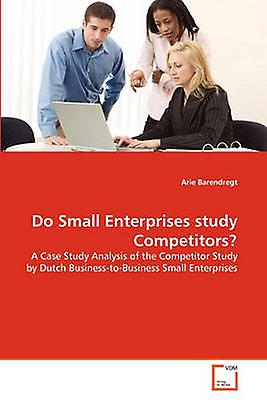Do petit Enterprises study Competitors by Barendregt & Arie
