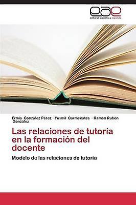 Las Relaciones de Tutoria En La Formacion del Docente by Gonzalez Perez Ermis