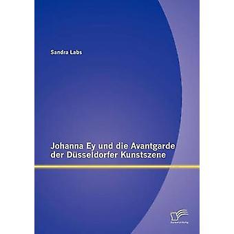 Johanna Ey und die Avantgarde der Dsseldorfer Kunstszene por laboratórios & Sandra