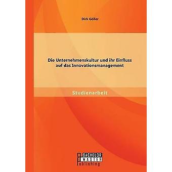 Sterven Unternehmenskultur Und Ihr Einfluss Auf Das Innovationsmanagement door Goller & Dirk