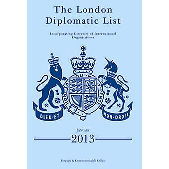 The London Diplomatic List - [Incorporating Directory of International