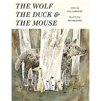 The Wolf - the Duck - and the Mouse by Mac Barnett - 9780763677541 Bo