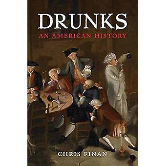 Drunks - An American History by Christopher M. Finan - 9780807001790 B