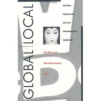 Global/Local - Cultural Production and the Transnational Imaginary (As