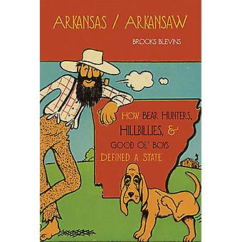 Arkansas/Arkansaw - How Bear Hunters - Hillbillies and Good Ol' Boys D