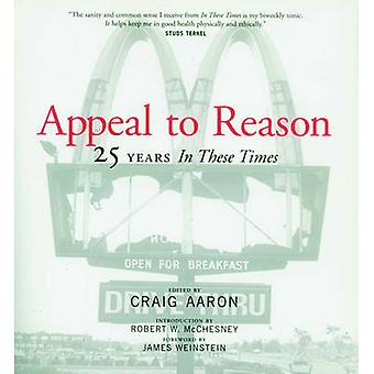 Appeal to Reason - The First 25 Years of  In These Times by Craig Aaro