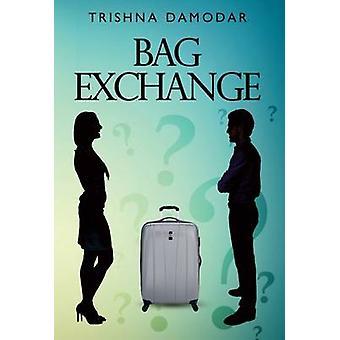 Bag Exchange by Trishna Damodar - 9781848977259 Book