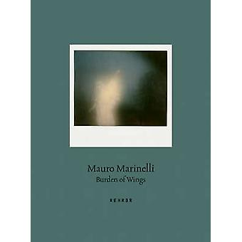 Burden of Wings by Mauro Marinelli - 9783868285642 Book