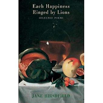 Each Happiness Ringed by Lions: Selected Poems