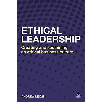 Leadership éthique Création et maintien d'une culture d'entreprise éthique par Leigh et Andrew