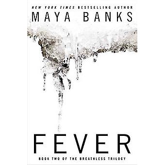 Fever  Book Two of the Breathless Trilogy by Maya Banks