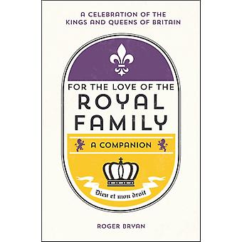 For The Love Of The Royal Family by Bryan Roger