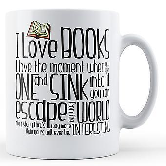 I Love Books I love The Moment You Open It - Printed Mug