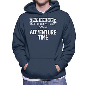 ADVERTENCIA puede empezar a hablar sobre sudadera con capucha aventura tiempo hombres