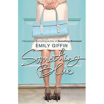 Something Blue by Emily Giffin - 9780099461548 Book