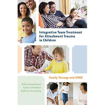 Integrative Team Treatment for Attachment Trauma in Children - Family