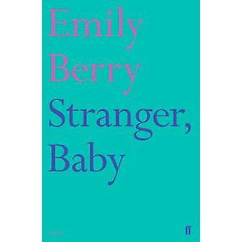 Främling - Baby av Emily Berry - 9780571331321 bok