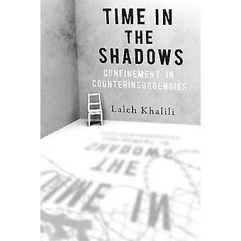 Czas w cieniu - uwięzienie w Counterinsurgencies przez Laleh Khal