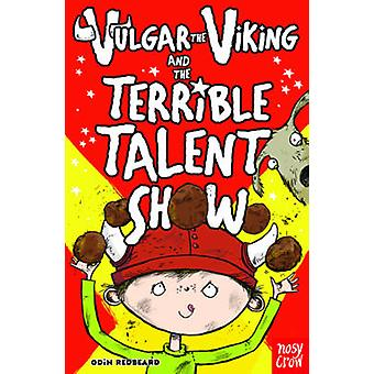 Vulgar the Viking and the Terrible Talent Show by Odin Redbeard - 978