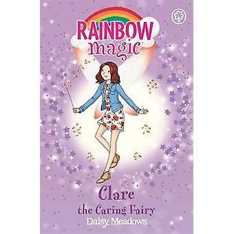 The Clare the Caring Fairy - The Friendship Fairies - Book 4 by Daisy M