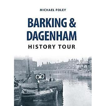 Barking & Dagenham History Tour by Michael Foley - 9781445668888 Book