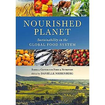 Nourished Planet - Sustainability in the Global Food System by Nourish