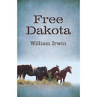 Gratis Dakota av William Irwin - 9781785353260 bok