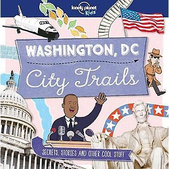 Sentiers de la ville - Washington DC par Lonely Planet Kids - livre 9781786577276