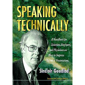 Speaking Technically - Handbook for Scientists - Engineers and Physici