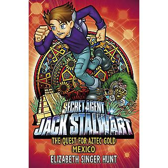 Jack Stalwart - The Quest for Aztec Gold - Mexico - Book 10 by Elizabeth