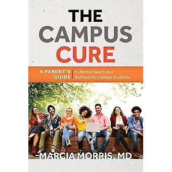 De Campus Cure - van een ouder gids voor de geestelijke gezondheid en welzijn voor C