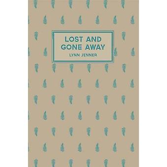 Lost and Gone Away by Lynn Jenner - 9781869408404 Book