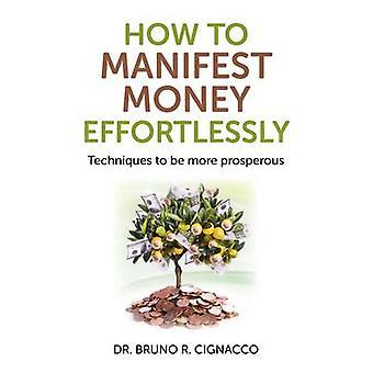 Hur man manifestera pengar utan ansträngning - tekniker för att vara mer välmående