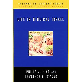 Life in Biblical Israel by Philip J. King - Lawrence E. Stager - 9780