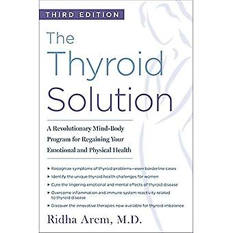The Thyroid Solution (Third�Edition): A Revolutionary�Mind-Body Program For�Regaining Your Emotional And�Physical Health