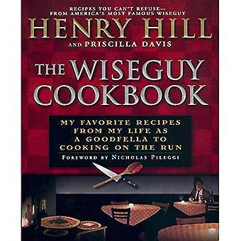 Wiseguy kokboken: Min favorit recept från mitt liv som en Goodfella till matlagning på flykt