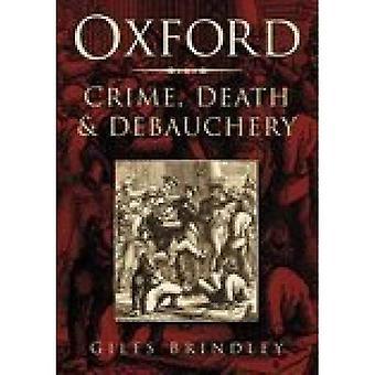 Oxford: Crime, Death and Debauchery
