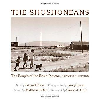 The Shoshoneans: The People of the Basin-Plateau (Recencies: Research and Recovery in Twentieth-Century American...