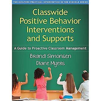 Classwide positiva beteende interventioner och stöd: en Guide till proaktiv klassrummet (Guilford praktiska...